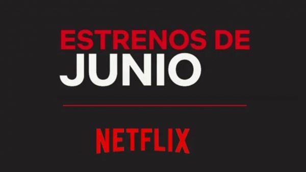 Estrenos de Netflix en junio